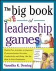The Big Book of Leadership Games: Quick, Fun Activities to Improve Communication, Increase Productivity, and Bring Out the Best in Employees - Book
