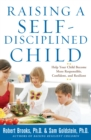 Raising a Self-Disciplined Child: Help Your Child Become More Responsible, Confident, and Resilient - eBook