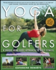 Yoga for Golfers : A Unique Mind-Body Approach to Golf Fitness - eBook