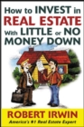 How to Invest in Real Estate With Little or No Money Down - eBook