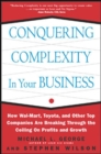 Conquering Complexity in Your Business: How Wal-Mart, Toyota, and Other Top Companies Are Breaking Through the Ceiling on Profits and Growth : How Wal-Mart, Toyota, and Other Top Companies Are Breakin - eBook
