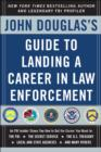 John Douglas's Guide to Landing a Career in Law Enforcement - eBook