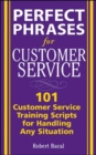Perfect Phrases for Customer Service: Hundreds of Tools, Techniques, and Scripts for Handling Any Situation - eBook