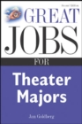 Great Jobs for Theater Majors, Second edition - eBook