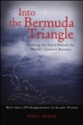 Into the Bermuda Triangle : Pursuing the Truth Behind the World's Greatest Mystery - eBook
