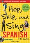 Hop, Skip, and Sing Spanish (Book + Audio CD) - Book