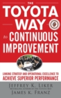 The Toyota Way to Continuous Improvement:  Linking Strategy and Operational Excellence to Achieve Superior Performance - Book