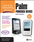 How to Do Everything with Your Palm Powered Device, Sixth Edition - eBook
