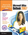 How to Do Everything with Microsoft Office Outlook 2007 - eBook