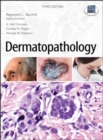 Dermatopathology: Third Edition - Book