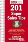 201 Super Sales Tips: Field-Tested Strategies for Painless Prospecting, Perfect Presentations, and a Quick Close Every Time - eBook