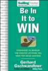 Be In It to Win: Strategies to Develop the Positive Attitude You Need for Sales Success - eBook