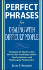 Perfect Phrases for Dealing with Difficult People: Hundreds of Ready-to-Use Phrases for Handling Conflict, Confrontations and Challenging Personalities - Book