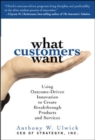 What Customers Want: Using Outcome-Driven Innovation to Create Breakthrough Products and Services : Using Outcome-Driven Innovation to Create Breakthrough Products and Services - eBook