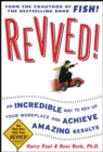 Revved!: An Incredible Way to Rev Up Your Workplace and Achieve Amazing Results - eBook