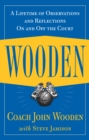 Wooden: A Lifetime of Observations and Reflections On and Off the Court - eBook