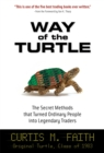 Way of the Turtle: The Secret Methods that Turned Ordinary People into Legendary Traders : The Secret Methods that Turned Ordinary People into Legendary Traders - eBook