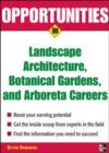 Opportunities in Landscape Architecture, Botanical Gardens and  Arboreta Careers - eBook