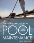 The Ultimate Guide to Pool Maintenance, Third Edition - eBook