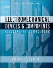 Electromechanical Devices & Components Illustrated Sourcebook - eBook