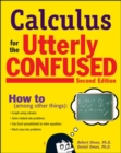Calculus for the Utterly Confused, 2nd Ed. - eBook