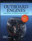 Outboard Engines: Maintenance, Troubleshooting, and Repair, Second Edition : Maintenance, Troubleshooting, and Repair - eBook