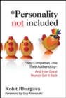 Personality Not Included: Why Companies Lose Their Authenticity And How Great Brands Get it Back, Foreword by Guy Kawasaki - eBook