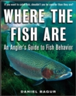 Where the Fish Are : A Science-Based Guide to Stalking Freshwater Fish - eBook
