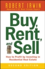 Buy, Rent, and Sell: How to Profit by Investing in Residential Real Estate - eBook