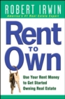 Rent to Own: Use Your Rent Money to Get Started Owning Real Estate - eBook