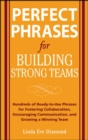 Perfect Phrases for Building Strong Teams: Hundreds of Ready-to-Use Phrases for Fostering Collaboration, Encouraging Communication, and Growing a - eBook