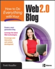 How to Do Everything with Your Web 2.0 Blog - eBook