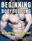 Beginning Bodybuilding : Real Muscle/Real Fast - eBook
