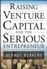 Raising Venture Capital for the Serious Entrepreneur - eBook