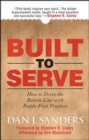Built to Serve: How to Drive the Bottom Line with People-First Practices - eBook