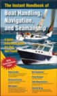 The Instant Handbook of Boat Handling, Navigation, and Seamanship : A Quick-Reference Guide for Sail and Power - eBook