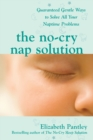 The No-Cry Nap Solution: Guaranteed Gentle Ways to Solve All Your Naptime Problems - Book