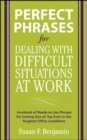Perfect Phrases for Dealing with Difficult Situations at Work:  Hundreds of Ready-to-Use Phrases for Coming Out on Top Even in the Toughest Office Conditions - Book