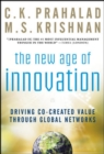 The New Age of Innovation: Driving Cocreated Value Through Global Networks - Book