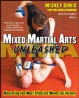 Mixed Martial Arts Unleashed : Mastering the Most Effective Moves for Victory - eBook
