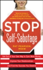 Stop Self-Sabotage: Get Out of Your Own Way to Earn More Money, Improve Your Relationships, and Find the Success You Deserve - eBook
