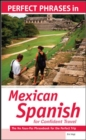 Perfect Phrases in Spanish for Confident Travel to Mexico : The No Faux-Pas Phrasebook for the Perfect Trip - eBook