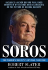 Soros: The Life, Ideas, and Impact of the World's Most Influential Investor - eBook