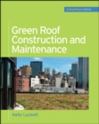 Green Roof Construction and Maintenance (GreenSource Books) - eBook