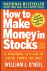 How to Make Money in Stocks:  A Winning System in Good Times and Bad, Fourth Edition - eBook