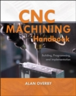 CNC Machining Handbook: Building, Programming, and Implementation - Book