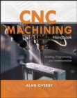 CNC Machining Handbook: Building, Programming, and Implementation - eBook