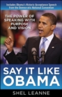 Say It Like Obama: The Power of Speaking with Purpose and Vision - eBook