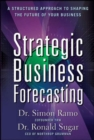 Strategic Business Forecasting: A Structured Approach to Shaping the Future of Your Business - eBook