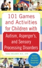 101 Games and Activities for Children With Autism, Asperger s and Sensory Processing Disorders - eBook